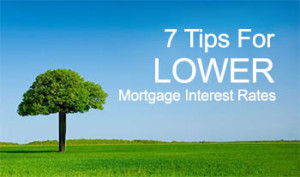 7-tips-for-lower-mortgage-interest-rates